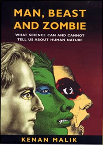Man, Beast and Zombie: The New Science of Human Nature: What Science Can and Cannot Tell Us About Human Nature: Amazon.es: Kenan Malik: Libros en idiomas ...