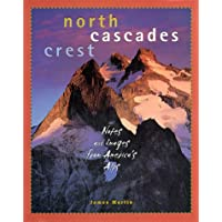 North Cascades Crest: Notes and Images from America's