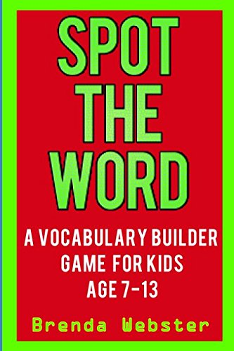 Download Spot the Word: A Vocabulary Builder Game for Kids Age 7-13 pdf epub