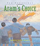Front cover for the book Aram's Choice by Marsha Skrypuch