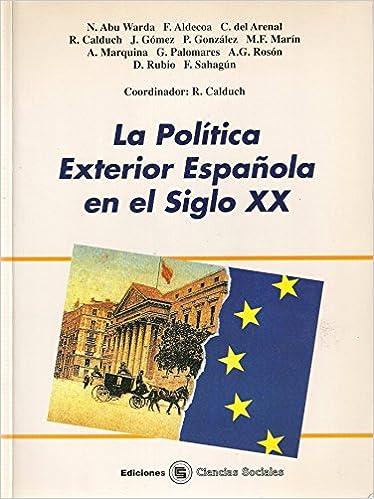 La política exterior española en el siglo XX: Amazon.es: Calduch Cervera, Rafael: Libros