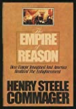 The Empire of Reason, Henry Steele Commager, 0385116721