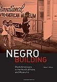 Negro Building, Mabel O. Wilson, 0520268423