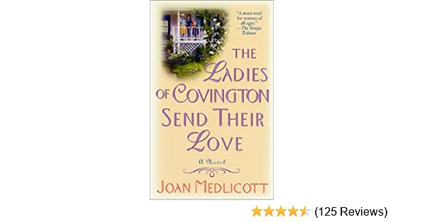 8333d04aa33c The Ladies of Covington Send Their Love  A Novel  Joan A. Medlicott ...