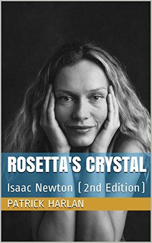 Newton Crystal (Rosetta's Crystal: Isaac Newton (2nd Edition))