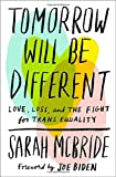 img - for Tomorrow Will Be Different: Love, Loss, and the Fight for Trans Equality book / textbook / text book
