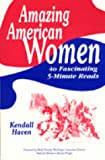 Amazing American Women, Kendall F. Haven, 1563082918