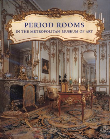 Period Rooms in the Metropolitan Museum of Art