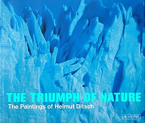 The Triumph of Nature: The Paintings of Helmut Ditsch (Multilingual Edition) pdf epub