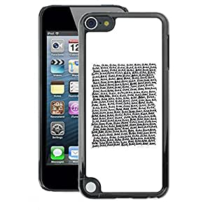 A-type Arte & diseño plástico duro Fundas Cover Cubre Hard Case Cover para Apple iPod Touch 5 (Text Reading Quote White Minimalist)
