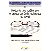 Production, comprehension et usages des ecrits techniques au travail