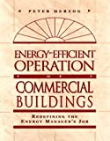 img - for Energy-Efficient Operation of Commercial Buildings: Redefining the Energy Manager's Job book / textbook / text book