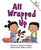 img - for All Wrapped Up (Rookie Readers: Level C (Paperback)) book / textbook / text book