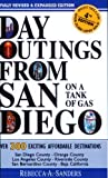 Day Outings from San Diego on a Tank of Gas, Rebecca Sanders, 1928905005
