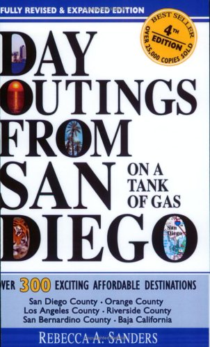 Day Outings from San Diego on a Tank of Gas, Fourth Edition