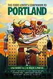 Food Lover's Companion to Portland, Lisa S. Hall and Roger J. Porter, 0811811921