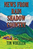 img - for NEWS FROM RAIN SHADOW COUNTRY book / textbook / text book