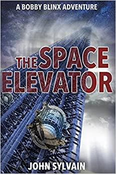 The Space Elevator: A Bobby Blinx Adventure: Volume 1 (The Blinx Adventures)