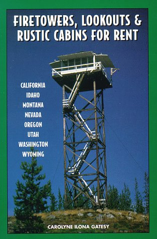 - Firetowers, Lookouts & Rustic Cabins for Rent