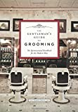 The Gentleman's Guide to Grooming: The