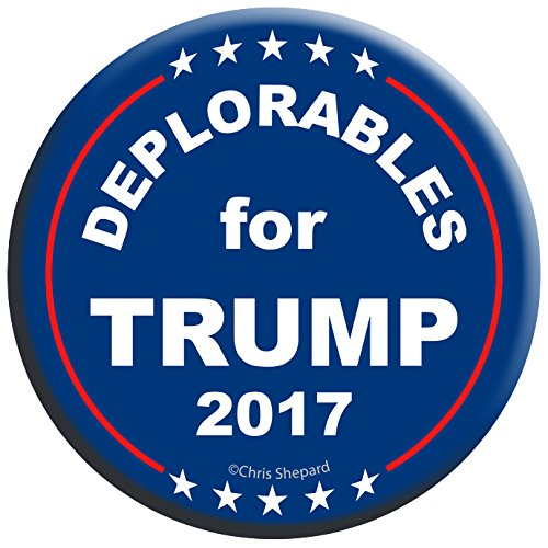 "6-PACK! - DEPLORABLES for TRUMP!!! 2017 Campaign BUTTON, PIN, BADGE - 2.25"" Gag Joke Funny! - New Release! Anti Hillary - SIX BUTTONS!"