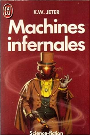 K. W Jeter - Machines infernales sur Bookys