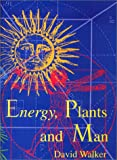 Energy, Plants and Man
