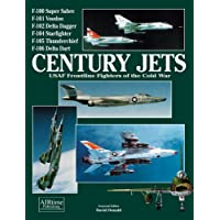 Century Jets: USAF Frontline Fighters of the Cold War