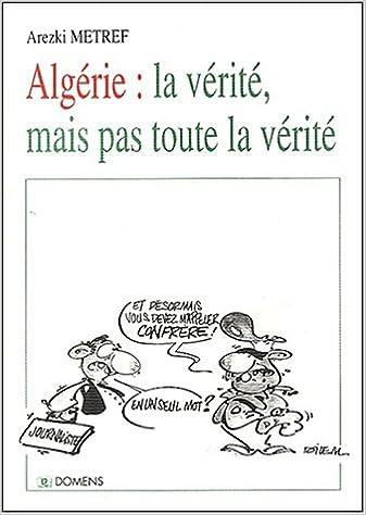 En ligne Algérie : la vérité, mais pas toute la vérité pdf, epub