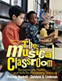 img - for The Musical Classroom: Backgrounds, Models, and Skills for Elementary Teaching (7th Edition) book / textbook / text book