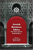 Jewish Business Ethics: The Firm and Its Stakeholders (The Orthodox Forum Series)