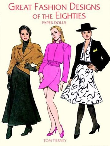 Great Fashion Designs of the Eighties Paper Dolls (Paper Doll Series)