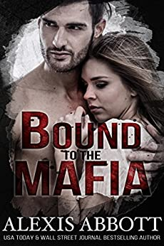 Bound to the Mafia (Bound to the Bad Boy Book 2) by [Abbott, Alexis]