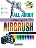 amazon airbrush - All About Techniques in Airbrush (All About Techniques Series)
