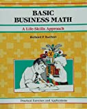 Basic Business Math : A Life-Skills Approach, Truchon, R., 1560520248