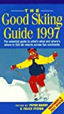 The Good Skiing Guide, 1997, Peter Hardy and Felice Eyston, 0879516836