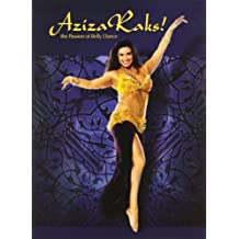 Aziza Raks!: The Passion Of Bellydance
