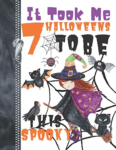 It Took Me 7 Halloweens To Be This Spooky: Scary Halloween Trick Or Trick Flying Witch Doodling & Drawing Art Book Sketchbook Journal For Girls ()