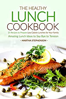 Healthy Lunch Cookbook Recipes Prepare ebook