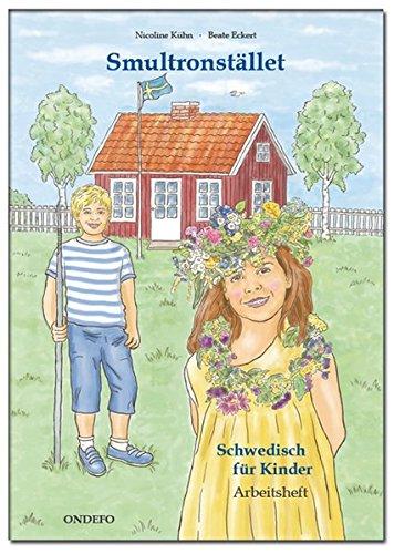 Arbeitsheft Smultronstället 1 – Schwedisch für Kinder: Das zugehörige Arbeitsheft zum Lehrwerk Smultronstället 1 - Schwedisch für Kinder (Smultronstället 1 – Schwedisch für Kinder 1)