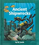 Ancient Shipwrecks, K. C. Smith, 0531203816