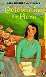 Celebrating the Hero, Lyll Becerra de Jenkins, 0140376054