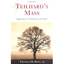 Teilhard's Mass: Approaches to the Mass on the World
