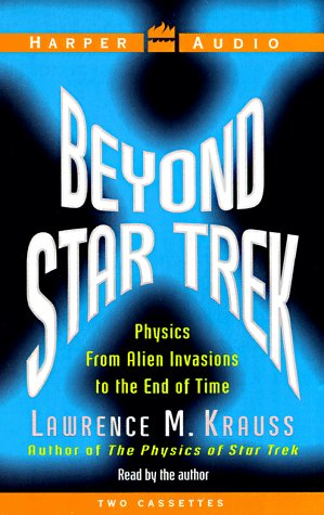 Beyond Star Trek : Physics from Alien Invasions To the End of Time