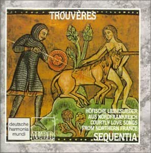 Trouveres-Courtly Love Songs from Northern France [Deutsche Harmonia Mundi]
