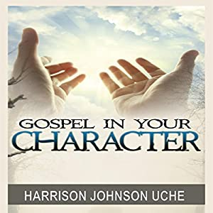 Gospel in Your Character Audiobook