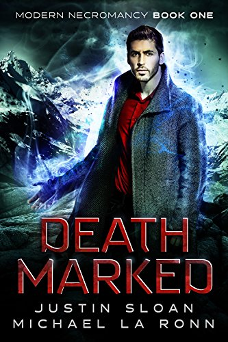 Death Marked: An Urban Fantasy Novel (Modern Necromancy Book 1) by [Sloan, Justin, La Ronn,Michael]