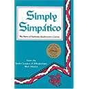 Simply Simpatico: The Home of Authentic Southwestern Cuisine (Flavors of Home)