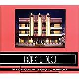 Tropical Deco: Architecture and Designs of Old Miami Beach