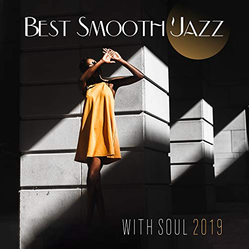 Best Smooth Jazz with Soul 2019 (Best Smooth Jazz 2019)